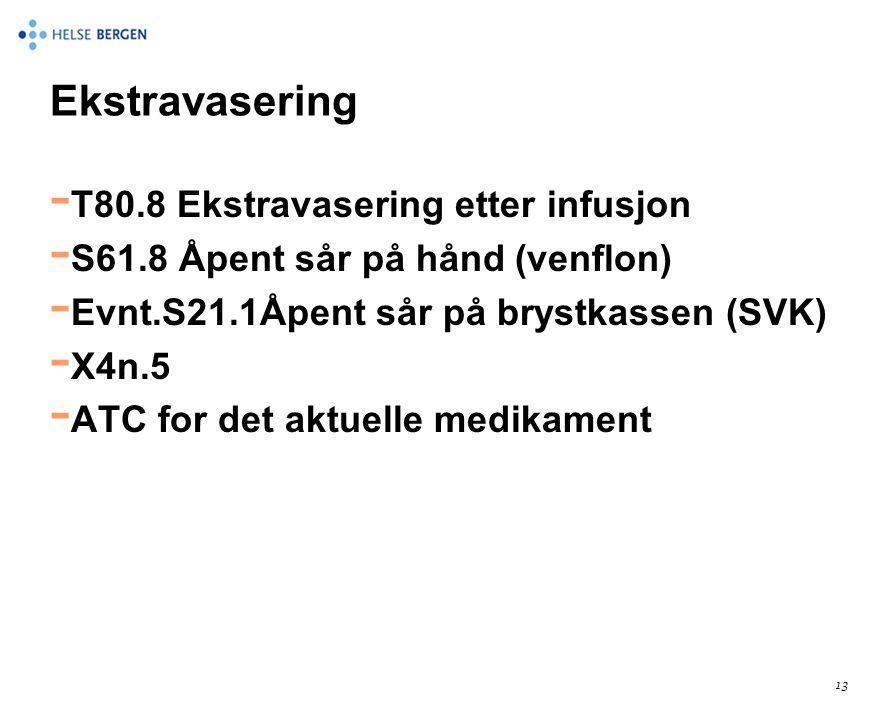 Ekstravasering T80.8 Ekstravasering etter infusjon
