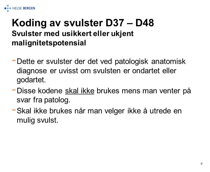 Koding av svulster D37 – D48 Svulster med usikkert eller ukjent malignitetspotensial
