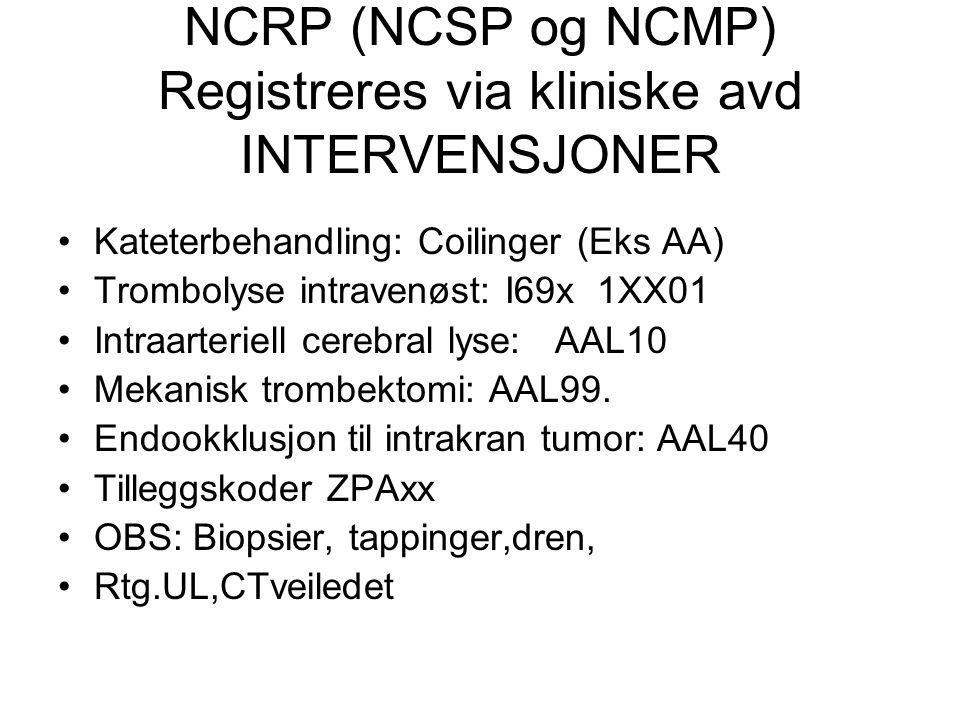 NCRP (NCSP og NCMP) Registreres via kliniske avd INTERVENSJONER