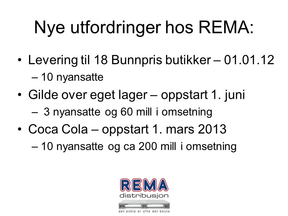 Nye utfordringer hos REMA: