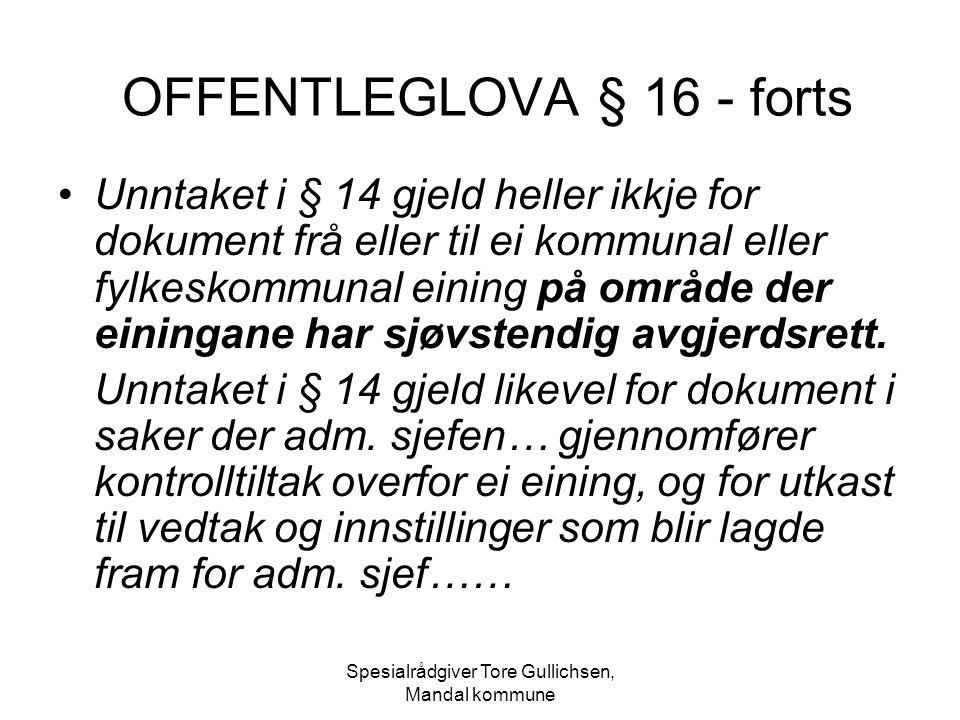 OFFENTLEGLOVA § 16 - forts