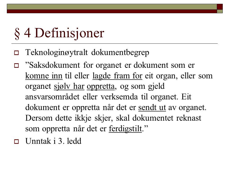 § 4 Definisjoner Teknologinøytralt dokumentbegrep