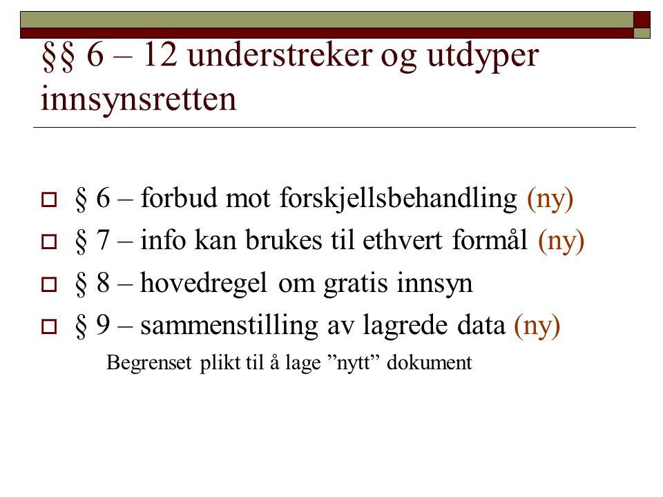 §§ 6 – 12 understreker og utdyper innsynsretten