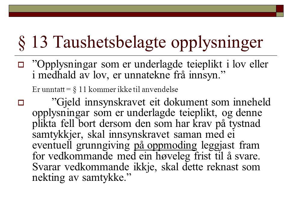 § 13 Taushetsbelagte opplysninger
