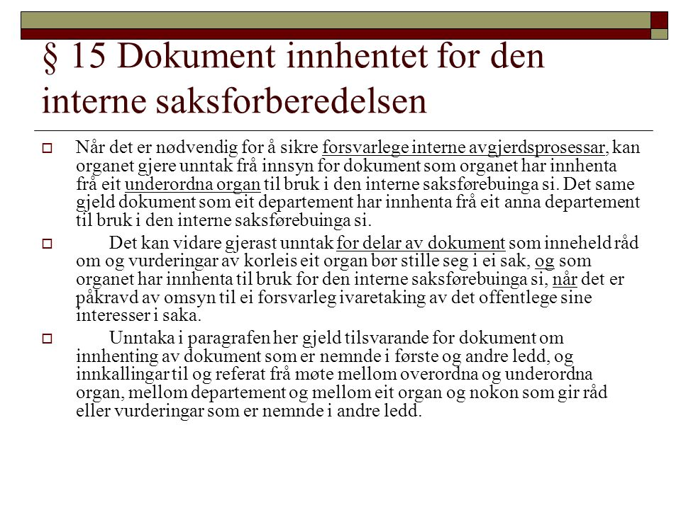 § 15 Dokument innhentet for den interne saksforberedelsen