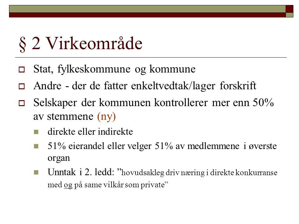 § 2 Virkeområde Stat, fylkeskommune og kommune
