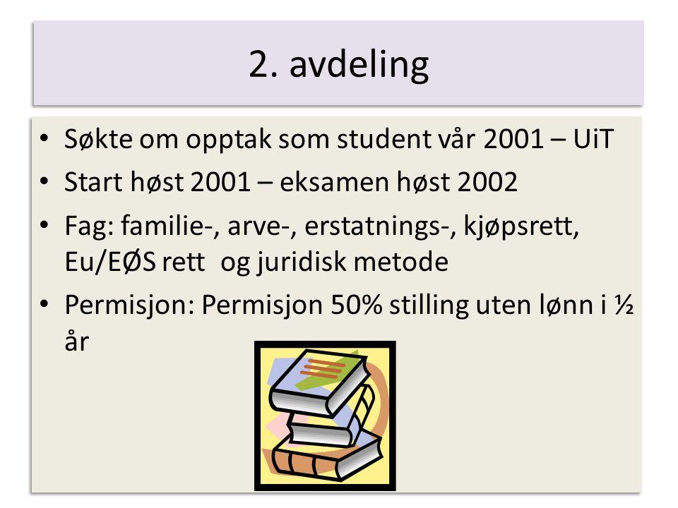 2. avdeling Søkte om opptak som student vår 2001 – UiT