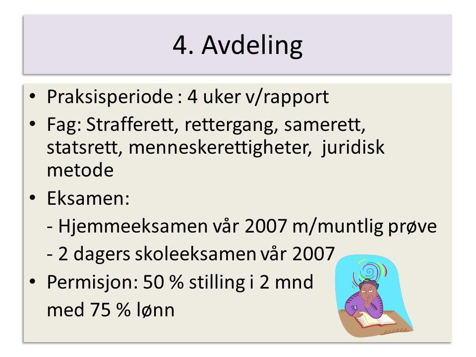 4. Avdeling Praksisperiode : 4 uker v/rapport