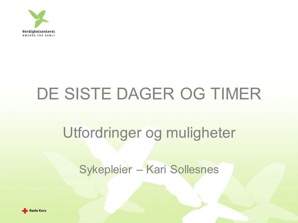 Utfordringer og muligheter Sykepleier – Kari Sollesnes