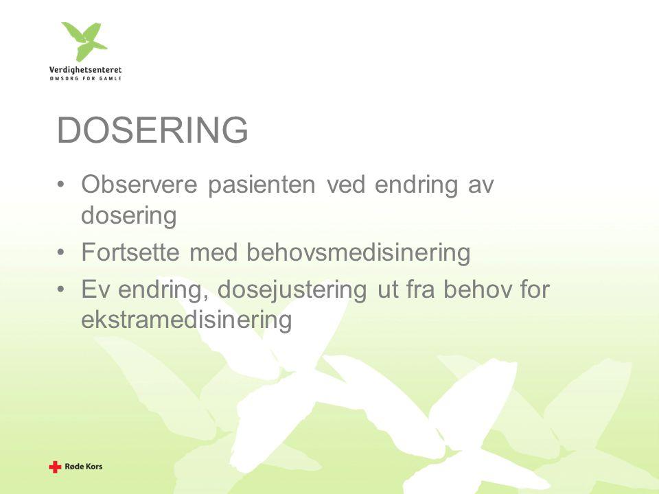 DOSERING Observere pasienten ved endring av dosering
