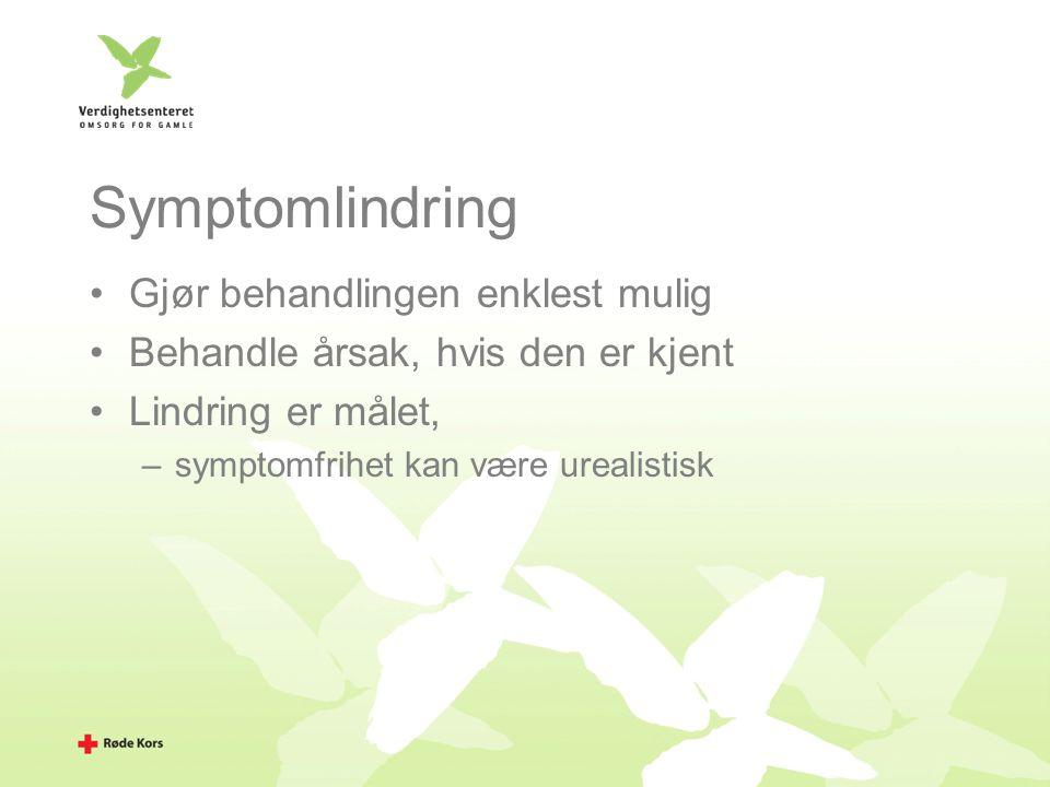 Symptomlindring Gjør behandlingen enklest mulig