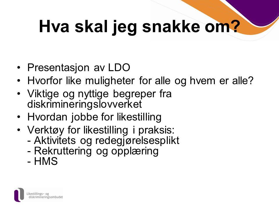 Hva skal jeg snakke om Presentasjon av LDO