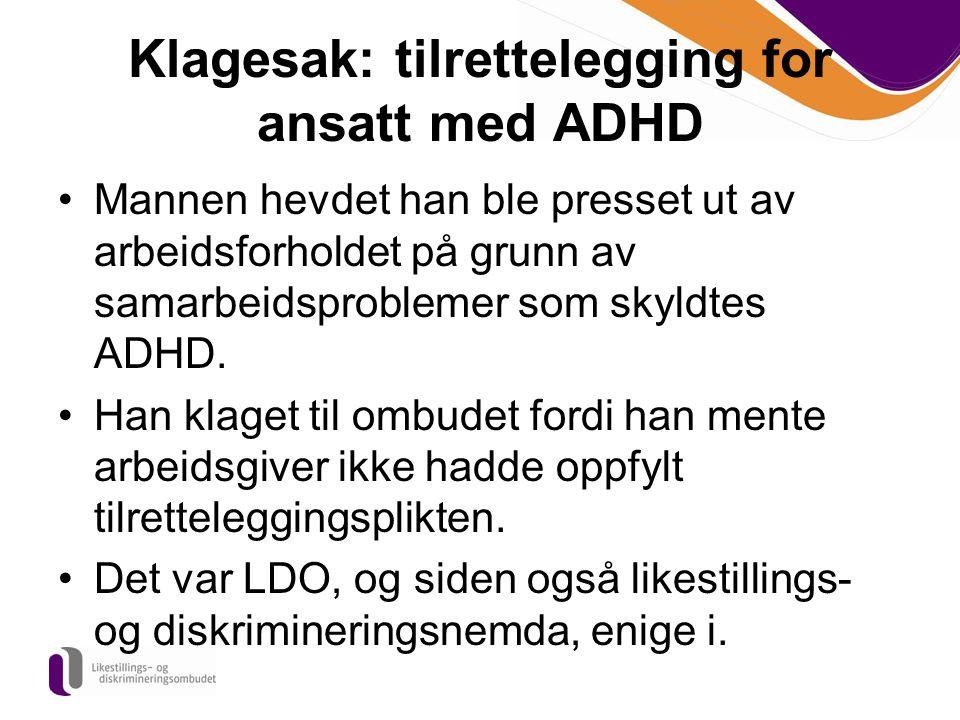 Klagesak: tilrettelegging for ansatt med ADHD