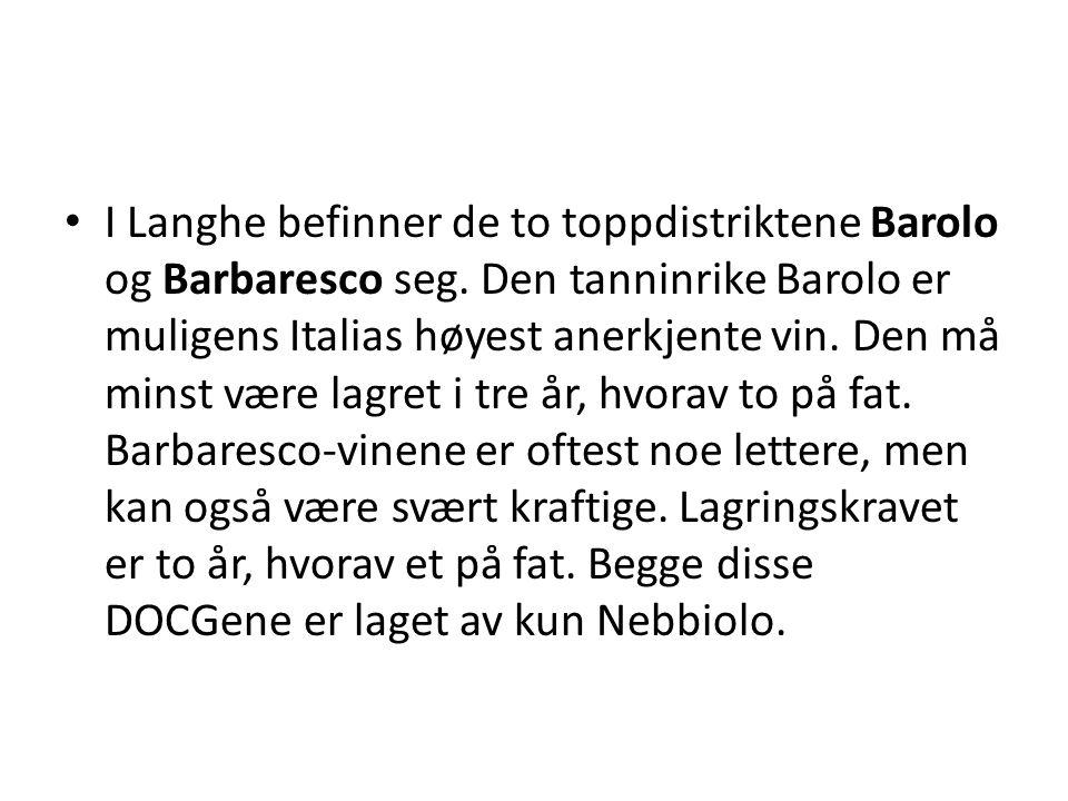 I Langhe befinner de to toppdistriktene Barolo og Barbaresco seg
