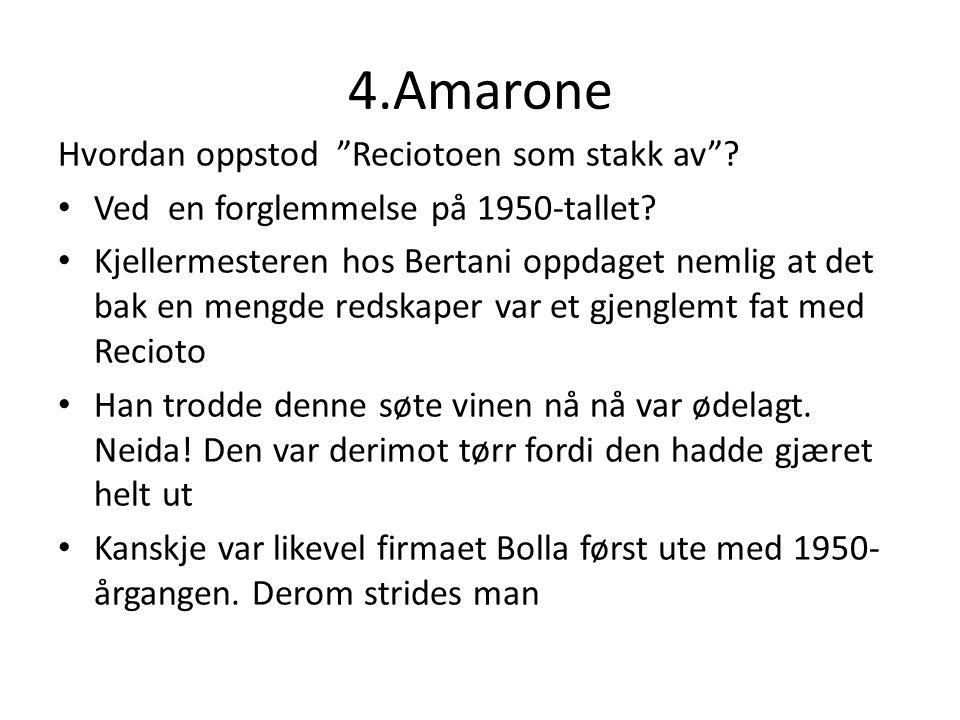 4.Amarone Hvordan oppstod Reciotoen som stakk av