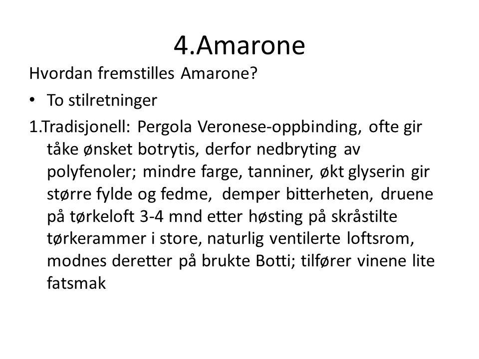 4.Amarone Hvordan fremstilles Amarone To stilretninger