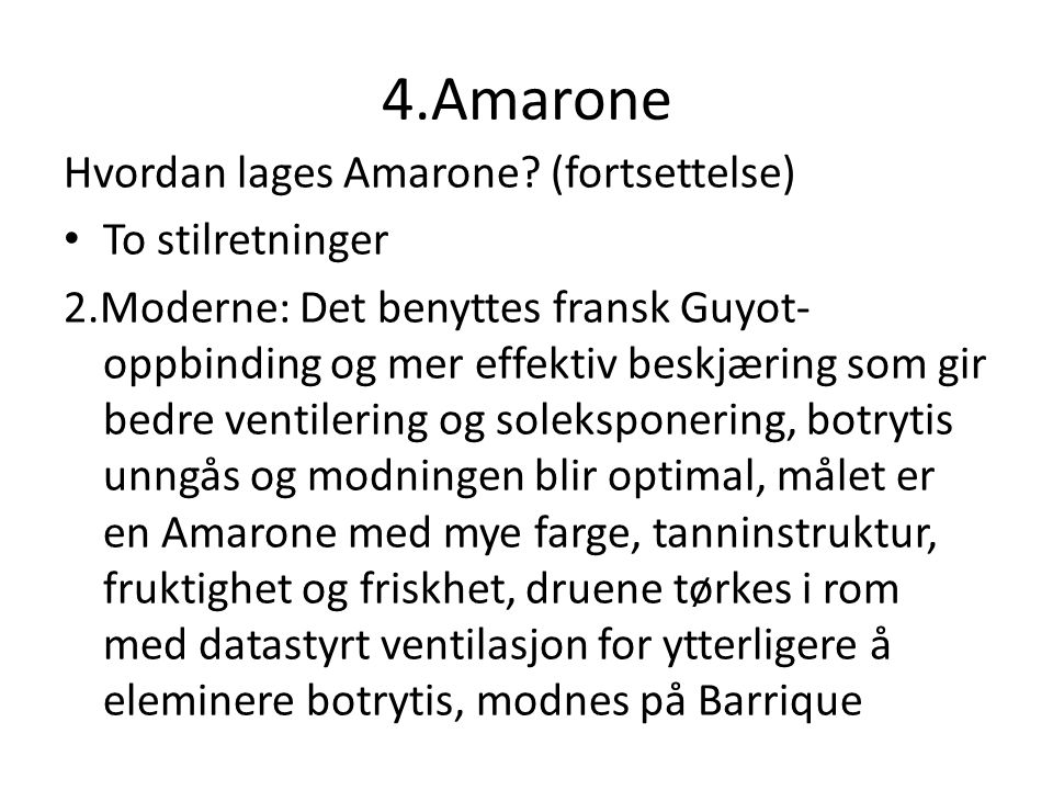 4.Amarone Hvordan lages Amarone (fortsettelse) To stilretninger