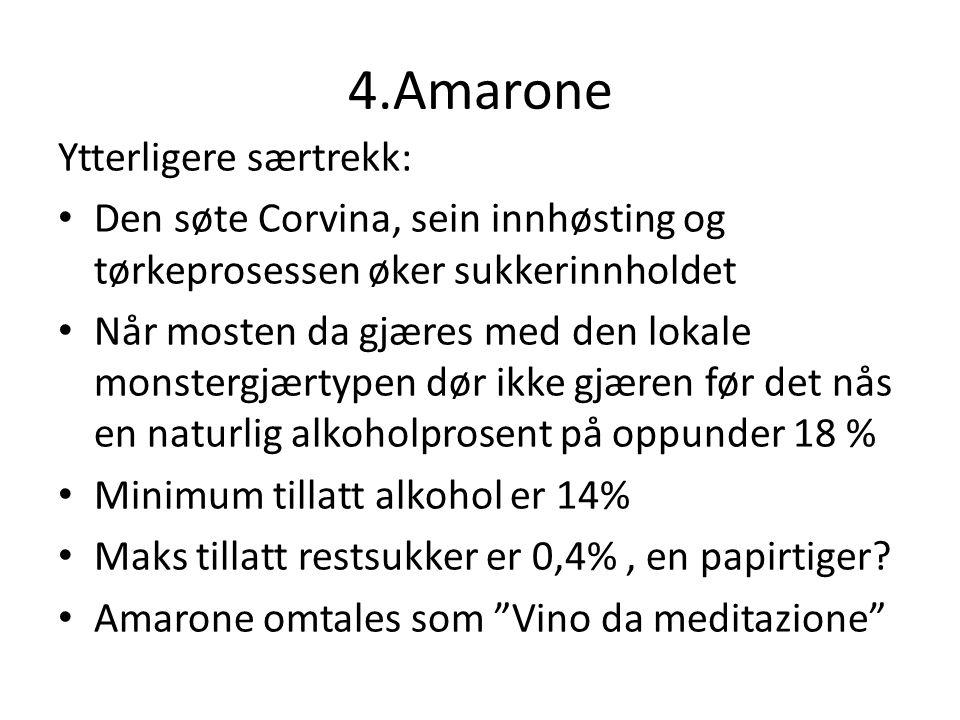 4.Amarone Ytterligere særtrekk: