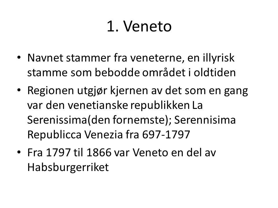 1. Veneto Navnet stammer fra veneterne, en illyrisk stamme som bebodde området i oldtiden.