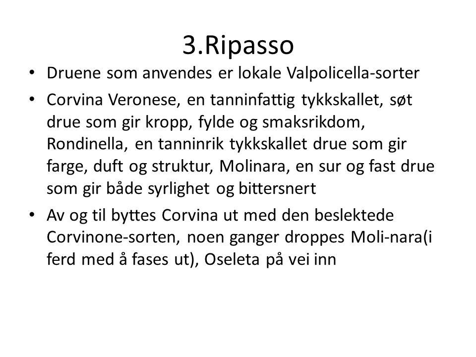 3.Ripasso Druene som anvendes er lokale Valpolicella-sorter