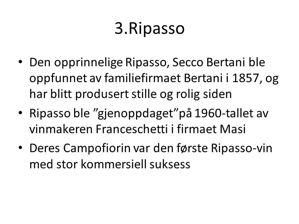 3.Ripasso Den opprinnelige Ripasso, Secco Bertani ble oppfunnet av familiefirmaet Bertani i 1857, og har blitt produsert stille og rolig siden.