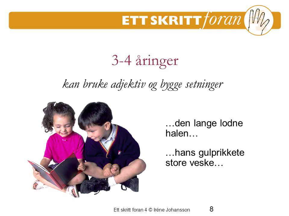 3-4 åringer kan bruke adjektiv og bygge setninger