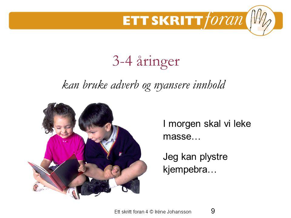 3-4 åringer kan bruke adverb og nyansere innhold