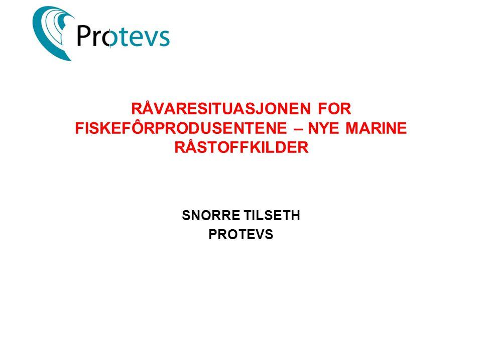 RÅVARESITUASJONEN FOR FISKEFÔRPRODUSENTENE – NYE MARINE RÅSTOFFKILDER