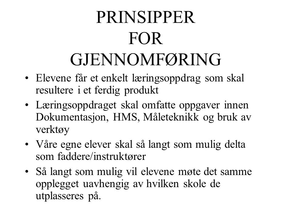 PRINSIPPER FOR GJENNOMFØRING
