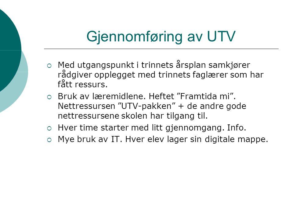Gjennomføring av UTV Med utgangspunkt i trinnets årsplan samkjører rådgiver opplegget med trinnets faglærer som har fått ressurs.