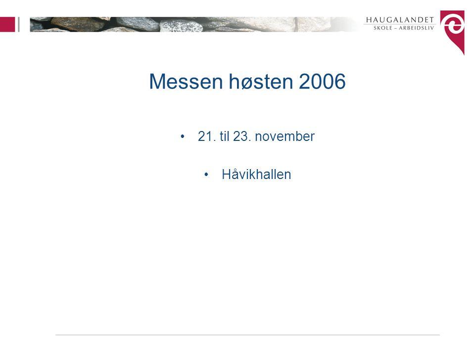 Messen høsten 2006 21. til 23. november Håvikhallen