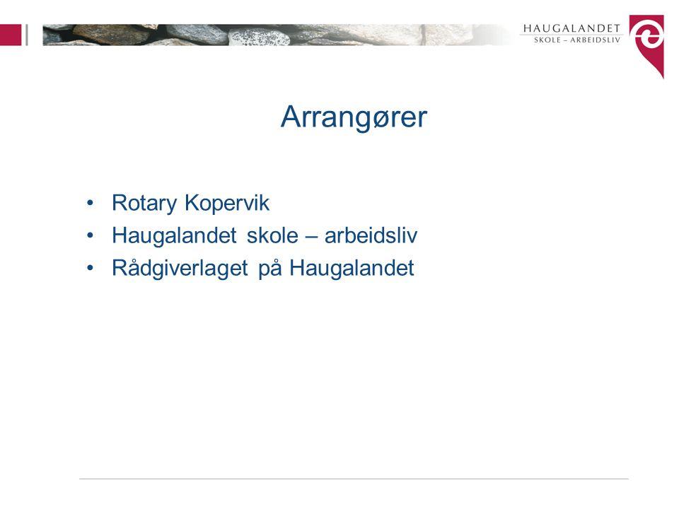 Arrangører Rotary Kopervik Haugalandet skole – arbeidsliv