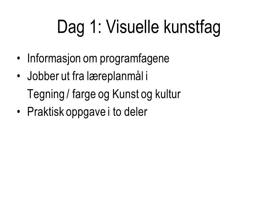 Dag 1: Visuelle kunstfag