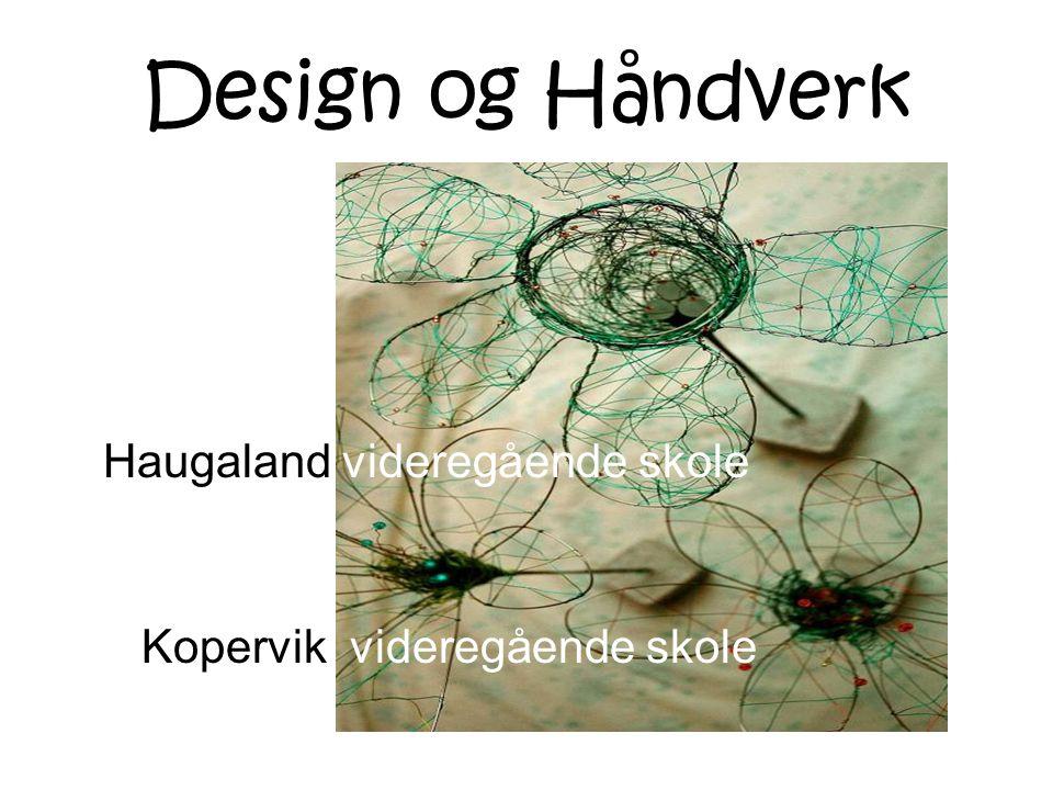 Design og Håndverk Haugaland videregående skole