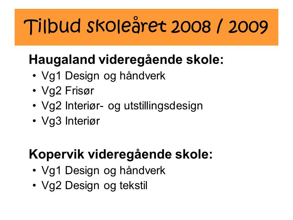 Tilbud skoleåret 2008 / 2009 Haugaland videregående skole: