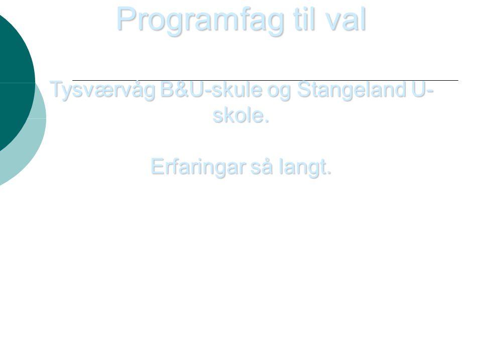 Tysværvåg B&U-skule og Stangeland U-skole.