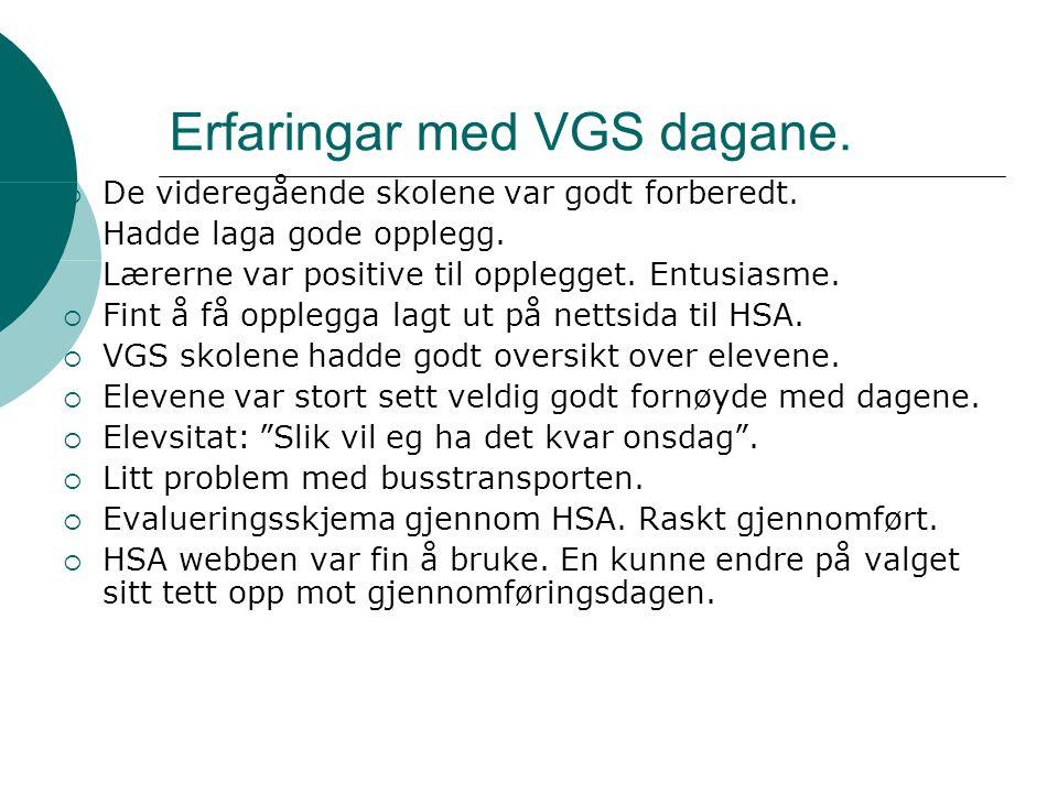 Erfaringar med VGS dagane.