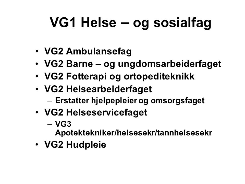 VG1 Helse – og sosialfag VG2 Ambulansefag