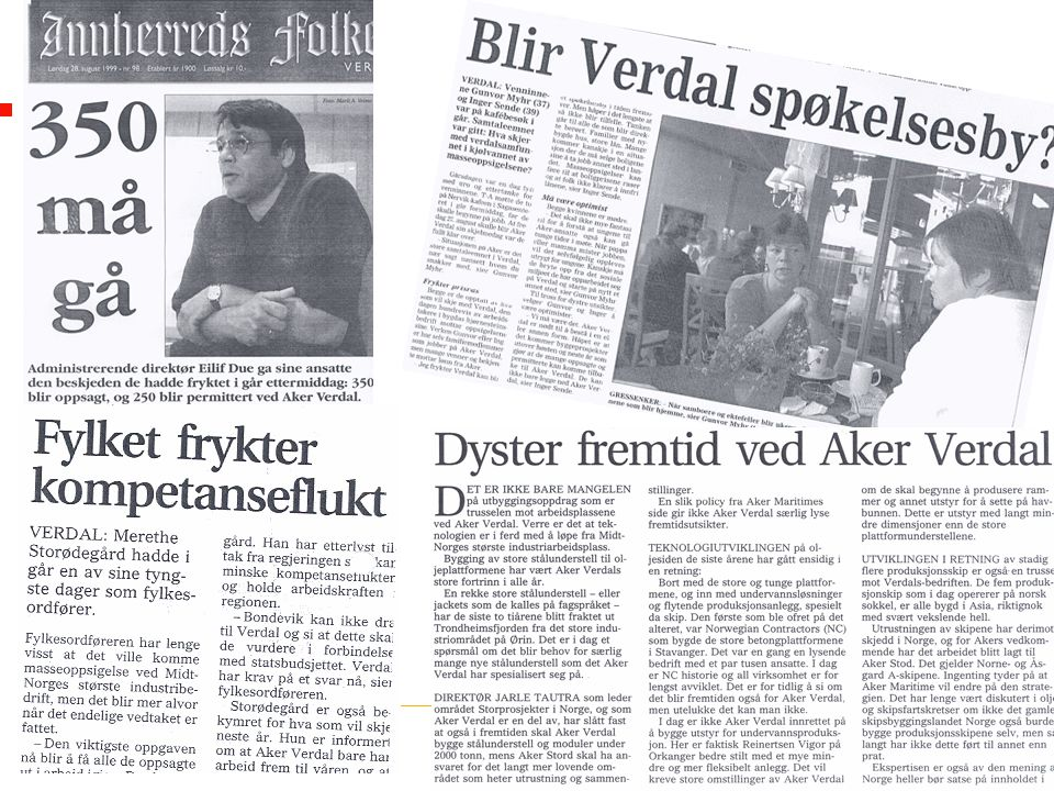 Verdal var i manges øyne og ikke minst i media nedlagt på dette tidspunkt( slutten på 90-tallet)