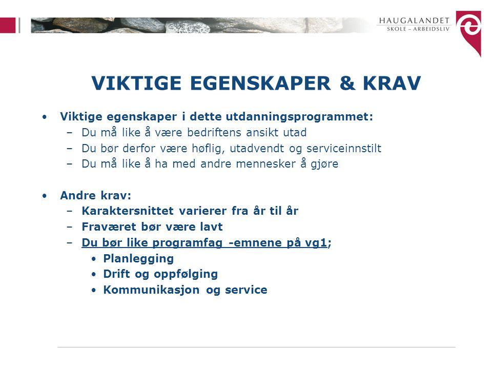 VIKTIGE EGENSKAPER & KRAV