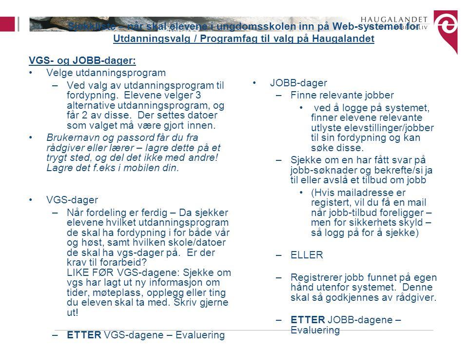 Sjekkliste – når skal elevene i ungdomsskolen inn på Web-systemet for Utdanningsvalg / Programfag til valg på Haugalandet
