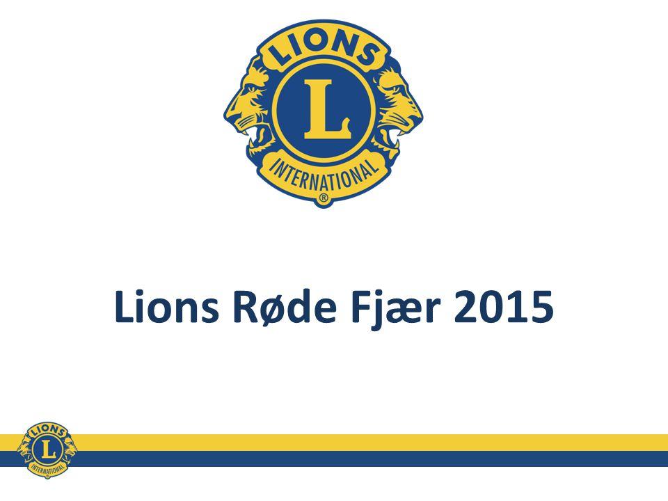 Lions Røde Fjær 2015 Lions Norges største og viktigste oppgave i tiden fremover.