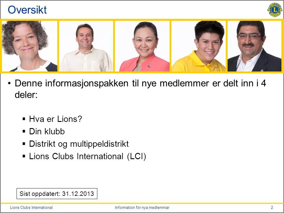 Oversikt Denne informasjonspakken til nye medlemmer er delt inn i 4 deler: Hva er Lions Din klubb.