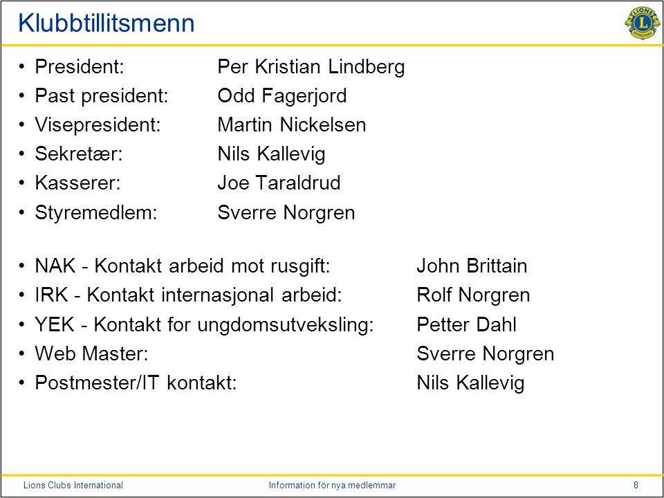 Klubbtillitsmenn President: Per Kristian Lindberg