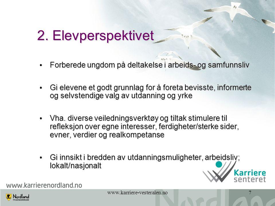 2. Elevperspektivet Forberede ungdom på deltakelse i arbeids- og samfunnsliv.