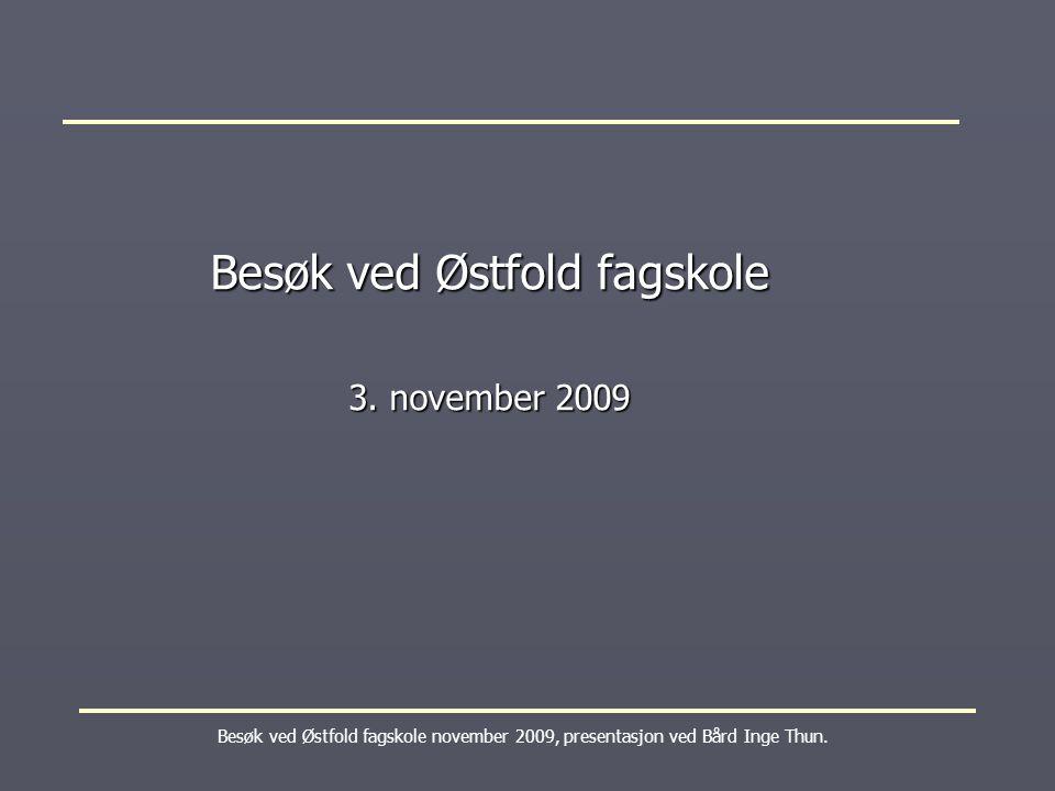 Besøk ved Østfold fagskole 3. november 2009