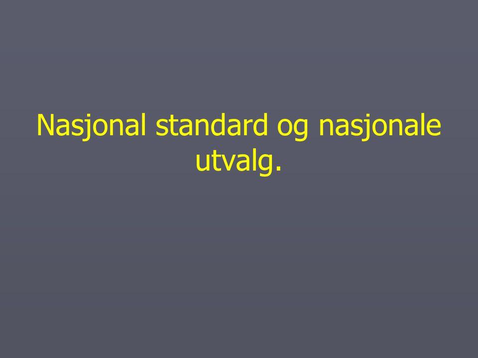 Nasjonal standard og nasjonale utvalg.