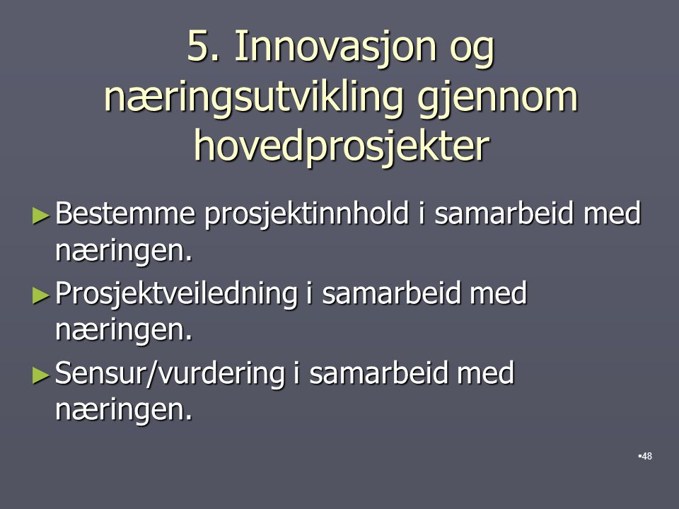 5. Innovasjon og næringsutvikling gjennom hovedprosjekter