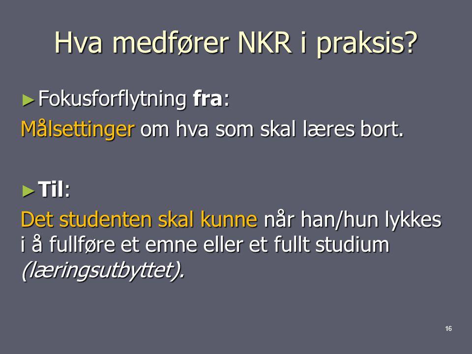 Hva medfører NKR i praksis