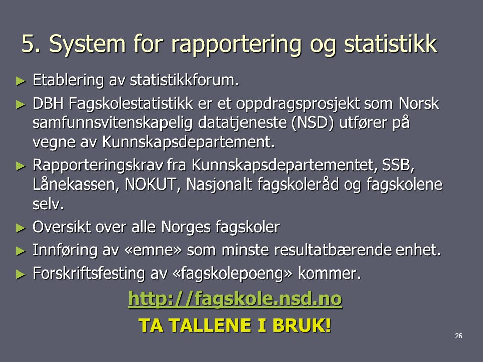5. System for rapportering og statistikk